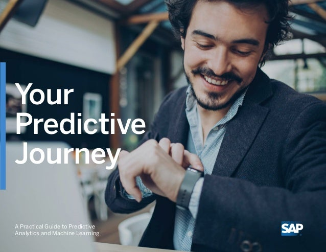 1 | Why Predictive Analytics 3 | Predictive Modeling2 | Analytics Strategy 4 | Predictive Analytics Journey 1 Your Predict...