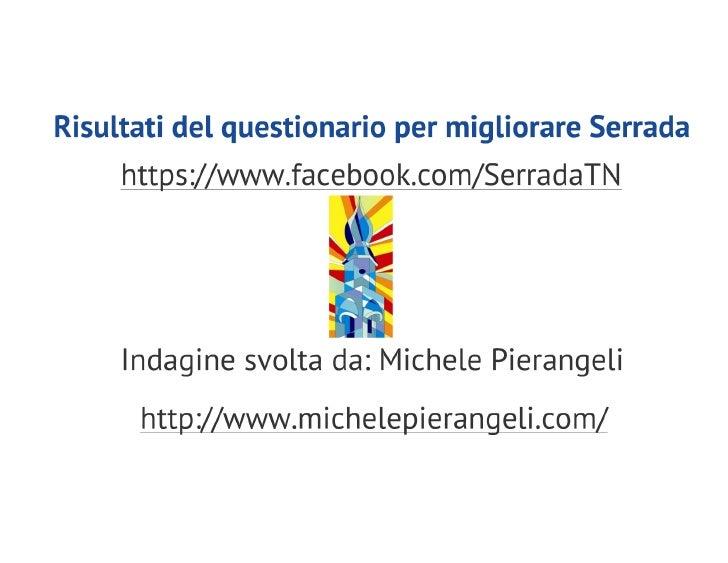 Clicca qui per visualizzare questa     presentazione animata.        Questionario Serrada        http://goo.gl/d6QMp