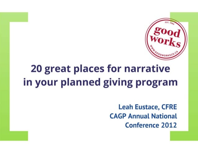 20 great places for narrative in your planned giving program, CAGP Canada Conference 2012