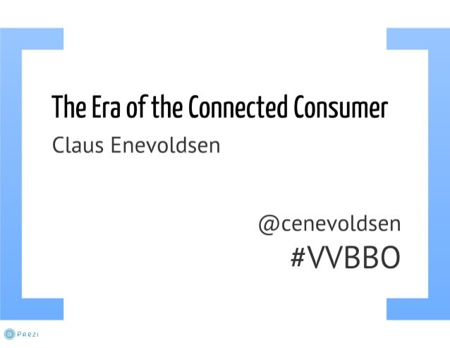 The Era  of the Connected Consumer