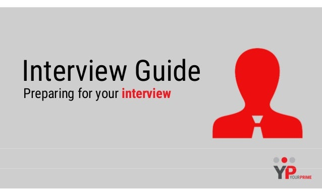 Interview Guide Preparing for your interview
