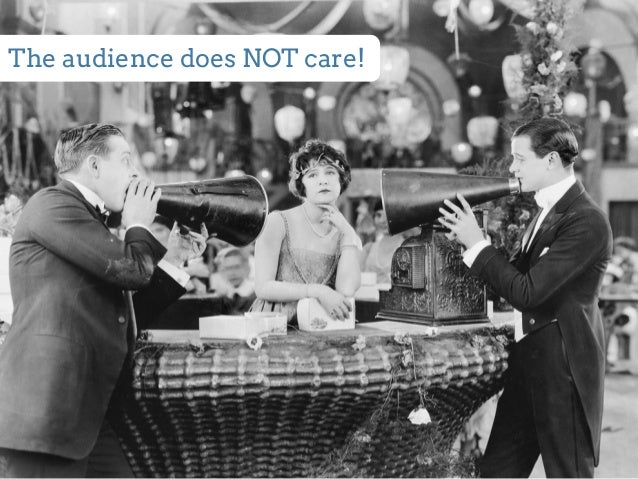 The audience does NOT care!