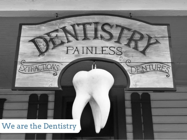 We are the Dentistry