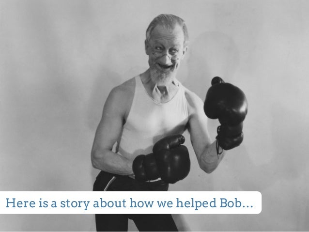Here is a story about how we helped Bob…
