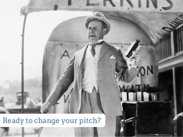 Ready to change your pitch?