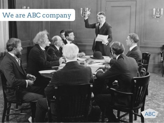 We are ABC company  ABC