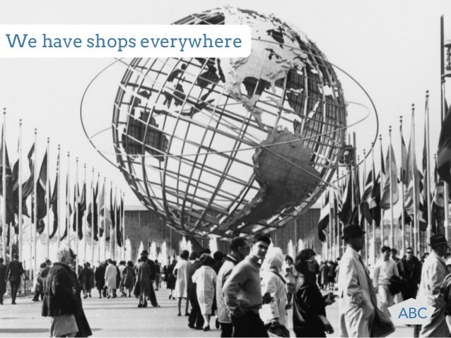 We have shops everywhere  ABC