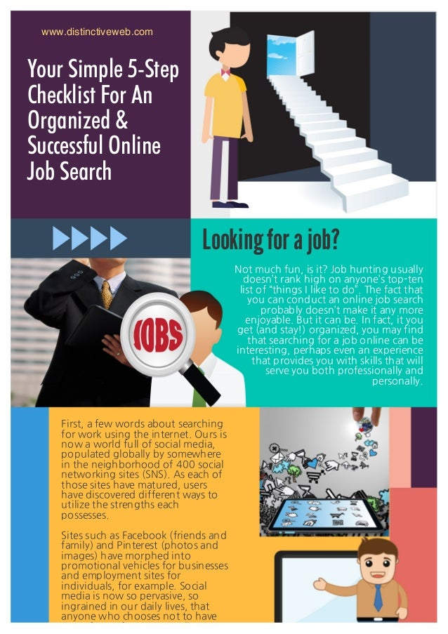 Your Simple 5-Step Checklist For An Organized & Successful Online Job Search www.distinctiveweb.com Not much fun, is it? J...