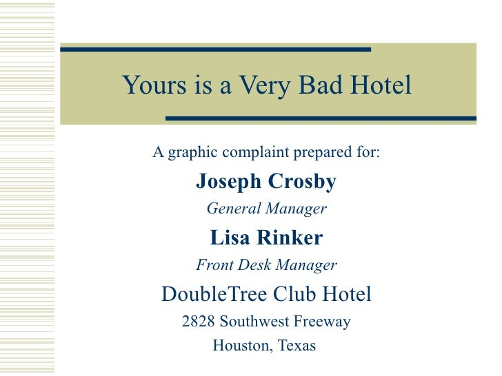 Yours is a Very Bad Hotel  A graphic complaint prepared for:        Joseph Crosby         General Manager          Lisa Ri...