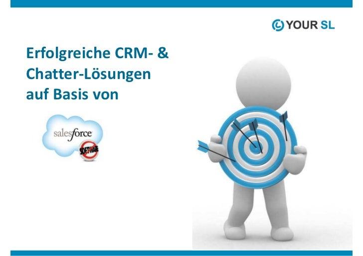 Erfolgreiche CRM- &Chatter-Lösungenauf Basis von