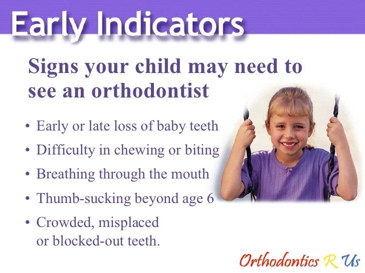 <ul><li>Early or late loss of baby teeth </li></ul><ul><li>Difficulty in chewing or biting </li></ul><ul><li>Breathing thr...