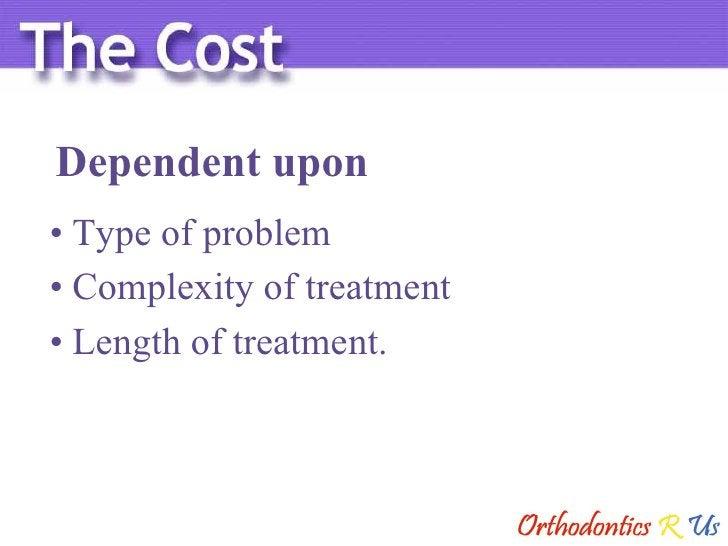 Dependent upon <ul><li>Type of problem </li></ul><ul><li>Complexity of treatment </li></ul><ul><li>Length of treatment. </...