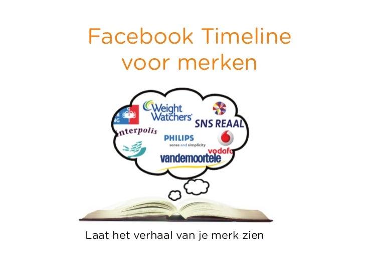 Facebook Timeline   voor merkenLaat het verhaal van je merk zien