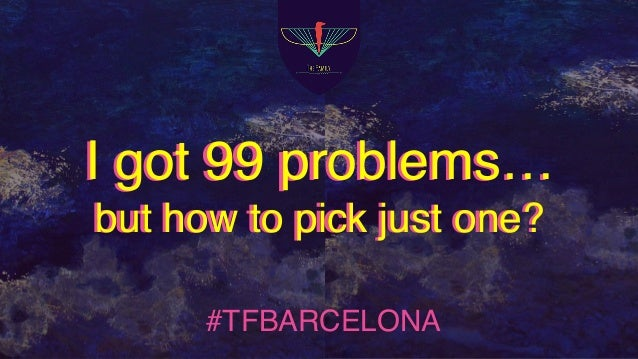 #TFBARCELONA I got 99 problems… but how to pick just one? I got 99 problems… but how to pick just one?