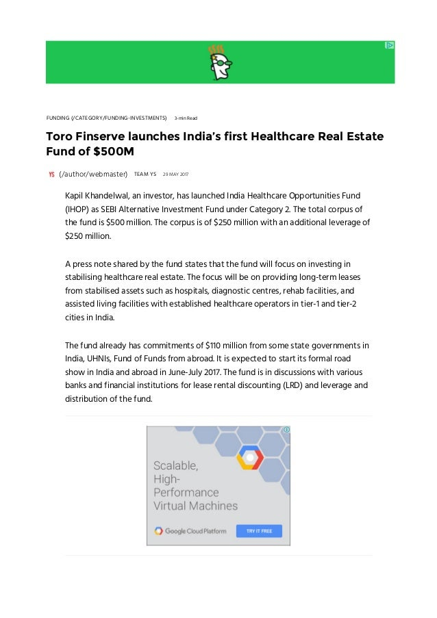 FUNDING (/CATEGORY/FUNDING-INVESTMENTS) 3-min Read Toro Finserve launches India's first Healthcare Real Estate Fund of $50...