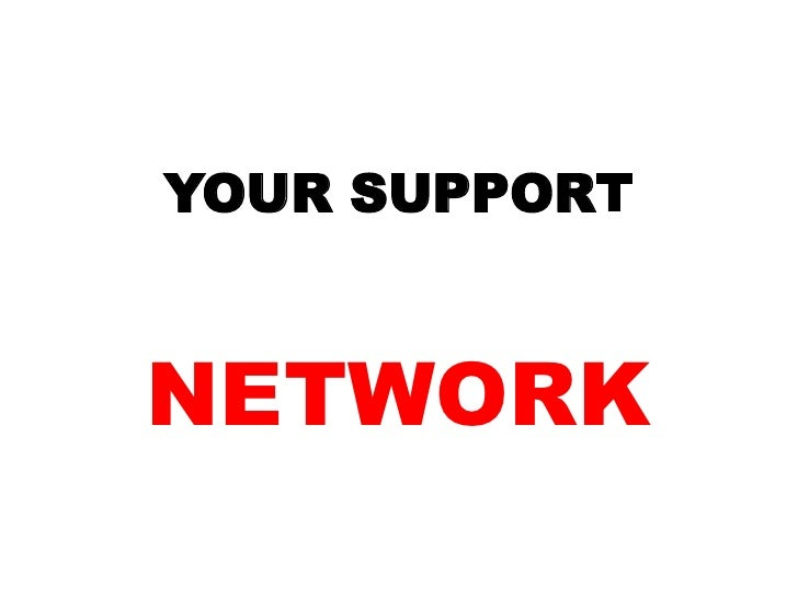 YOUR SUPPORT<br />NETWORK<br />