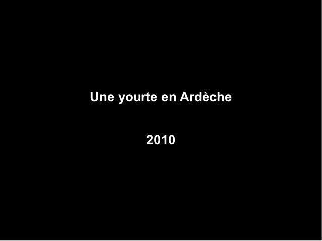 Une yourte en Ardèche        2010