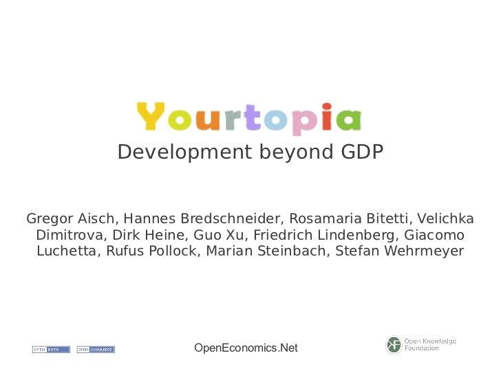Development beyond GDPGregor Aisch, Hannes Bredschneider, Rosamaria Bitetti, Velichka Dimitrova, Dirk Heine, Guo Xu, Fried...