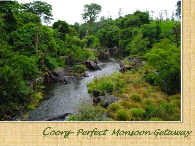 Coorg- Perfect Monsoon Getaway