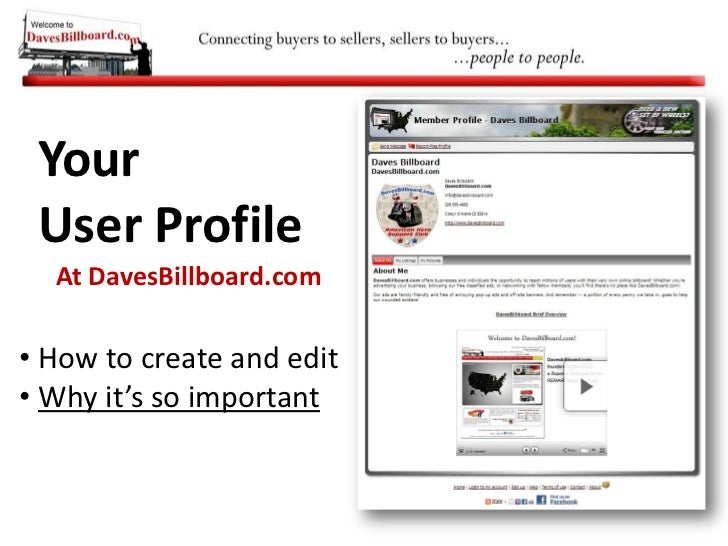 Your <br />User Profile<br />At DavesBillboard.com<br /><ul><li> How to create and edit