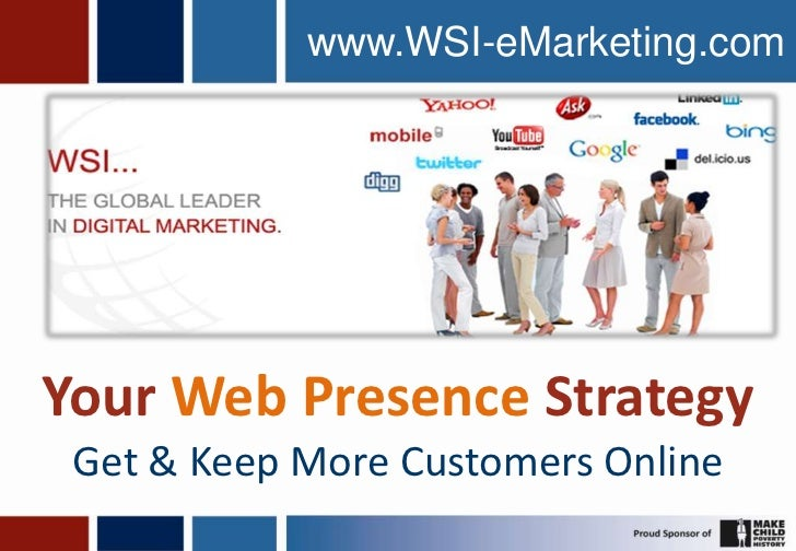 www.WSI-eMarketing.com<br />Your Web Presence Strategy<br />Get & Keep More Customers Online<br />1<br />