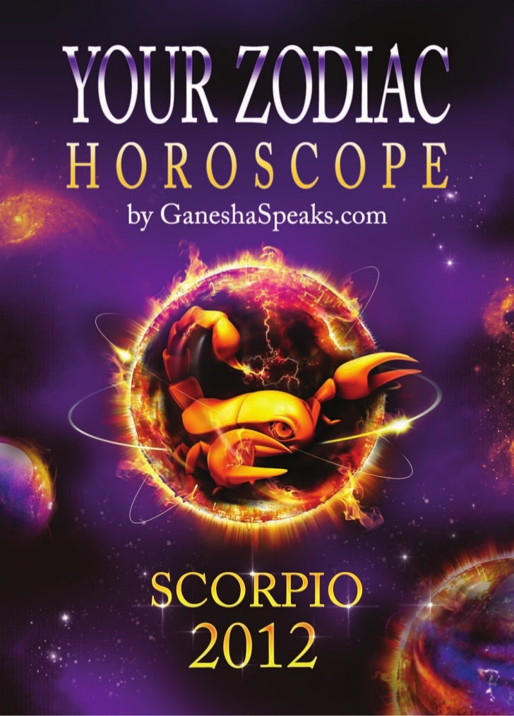 Your zodiac horoscope by ganehsa speaks com scorpio 2012