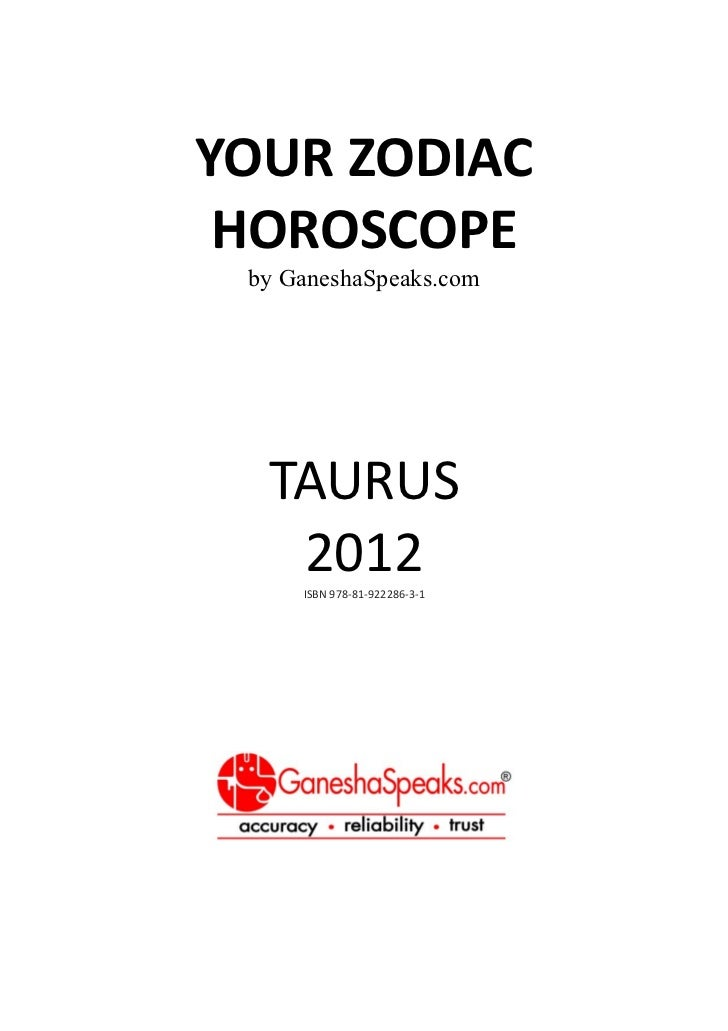 Your zodiac horoscope by ganehsa speaks com taurus 2012