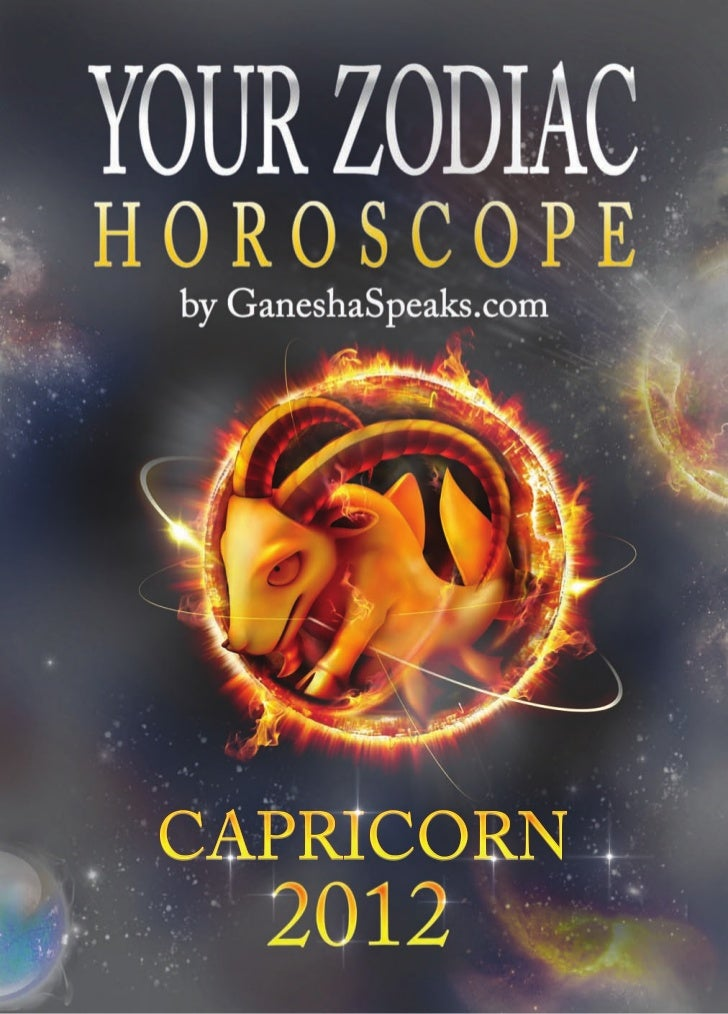 Your zodiac horoscope by ganehsa speaks com capricorn 2012