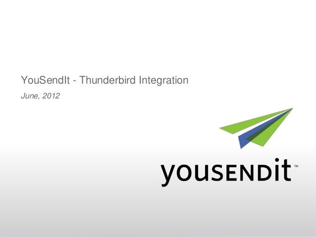 YouSendIt - Thunderbird IntegrationJune, 2012
