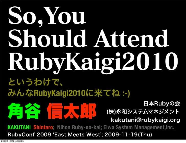 RubyKaigi2010                     :-)          KAKUTANI Shintaro; Nihon Ruby-no-kai; Eiwa System Management,Inc.  2009   1...