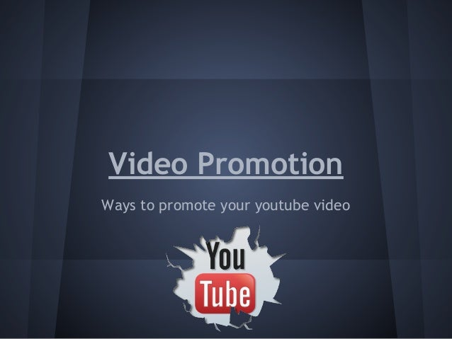 Video Promotion Ways to promote your youtube video