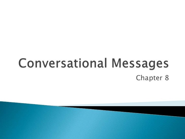Conversational Messages<br />Chapter 8<br />