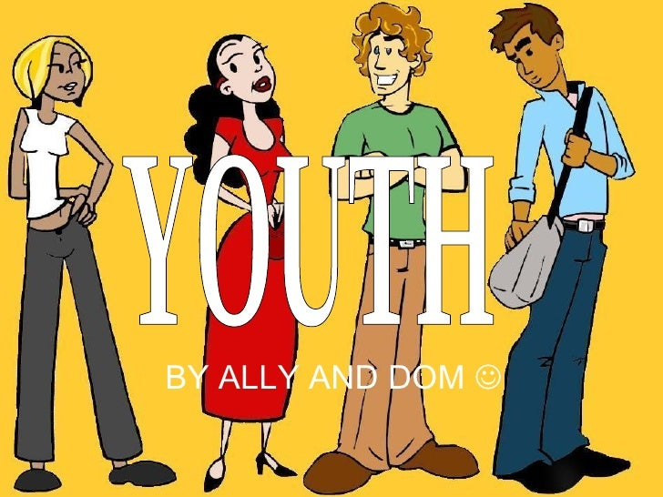 BY ALLY AND DOM   YOUTH