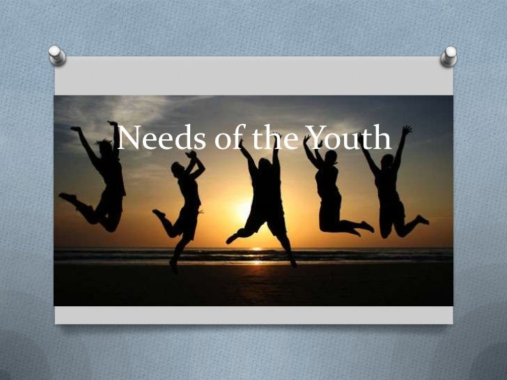 Needs of the Youth