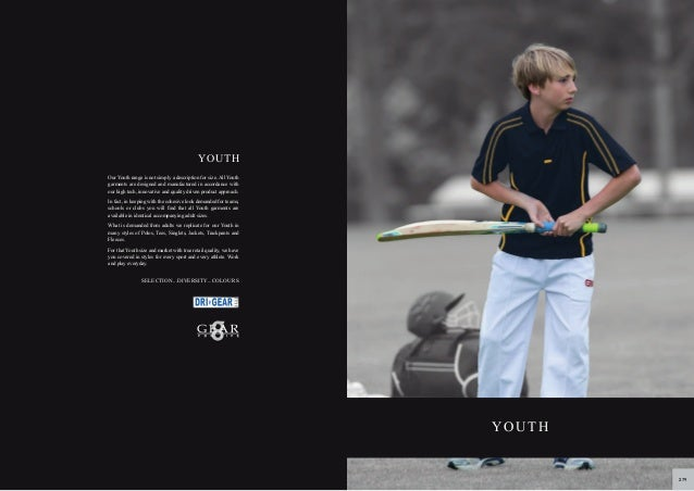 YOUTH Our Youth range is not simply a description for size. All Youth garments are designed and manufactured in accordance...