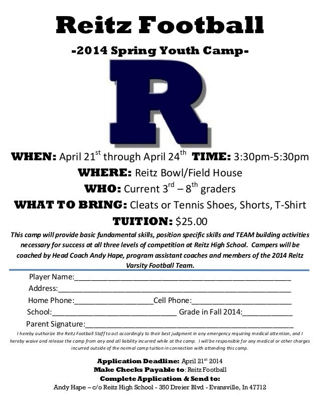 Reitz Football -2014 Spring Youth Camp- WHEN: April 21st through April 24th TIME: 3:30pm-5:30pm WHERE: Reitz Bowl/Field Ho...