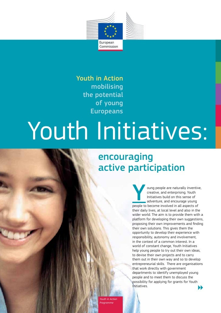 Youth in Action        mobilising      the potential          of young        EuropeansYouth Initiatives:           encour...