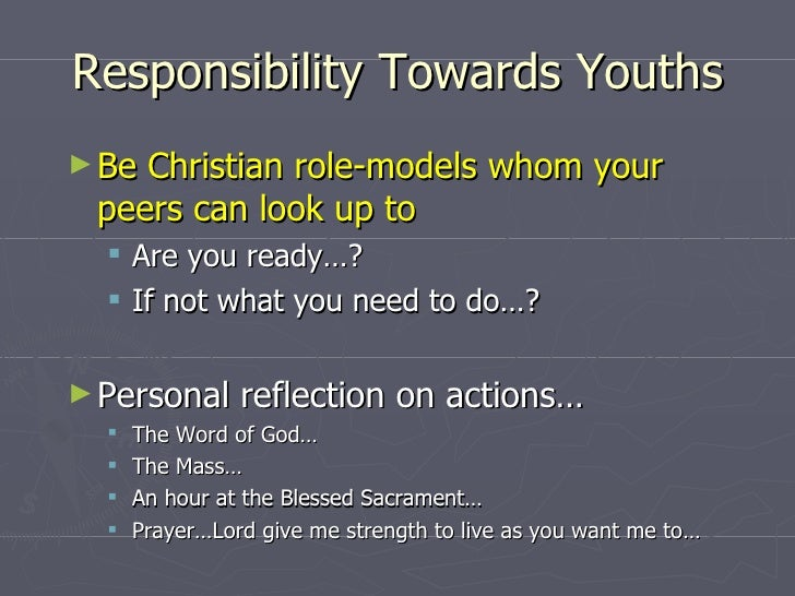 role of christian youth The four cs of christian leadership bruce e winston this paper examines the role of calling (doing what god wants you to), competence (being good at what you do), confidence (knowing what you can accomplish in the context), and character (good traits) with the.