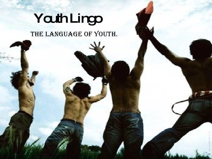 The language of youth. Youth Lingo