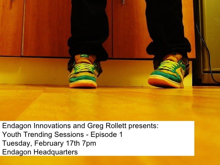 Endagon Innovations and Greg Rollett presents: Youth Trending Sessions - Episode 1 Tuesday, February 17th 7pm Endagon Head...
