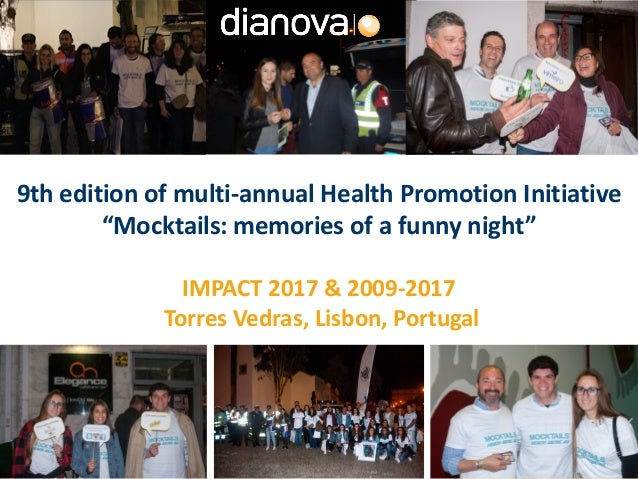 """9th edition of multi-annual Health Promotion Initiative """"Mocktails: memories of a funny night"""" IMPACT 2017 & 2009-2017 Tor..."""