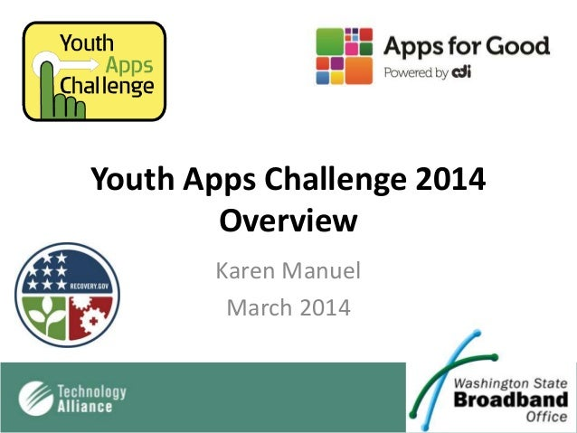 Youth Apps Challenge 2014 Overview Karen Manuel March 2014