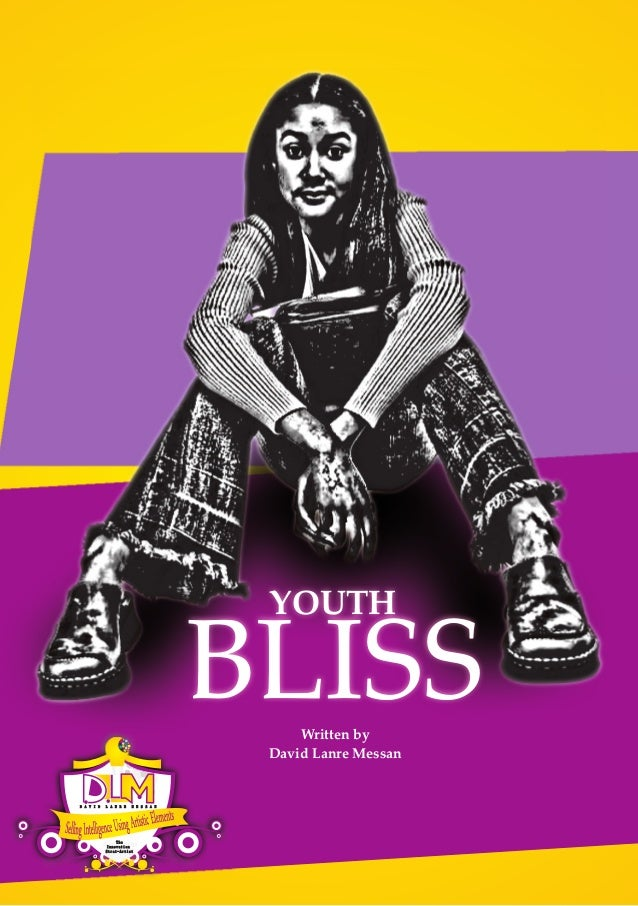 YOUTH                                      BLISSWritten by                                       David Lanre MessanD A V I...
