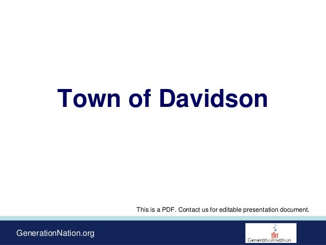 GenerationNation.org Town of Davidson This is a PDF. Contact us for editable presentation document.