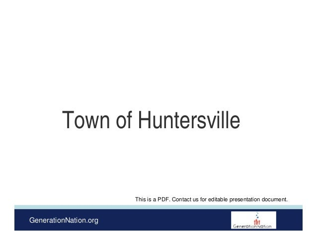 GenerationNation.org Town of Huntersville This is a PDF. Contact us for editable presentation document.