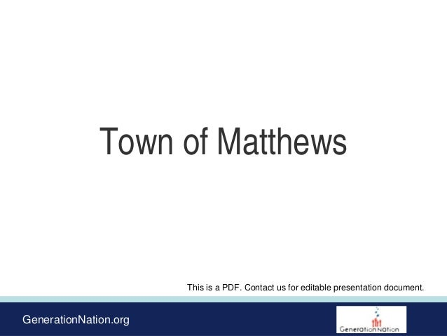 GenerationNation.org Town of Matthews This is a PDF. Contact us for editable presentation document.
