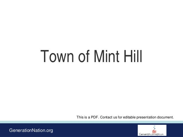 GenerationNation.org Town of Mint Hill This is a PDF. Contact us for editable presentation document.