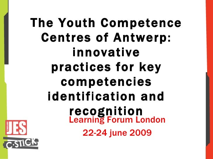 The Youth Competence Centres of Antwerp: innovative practices for key competencies identification and recognition Learning...