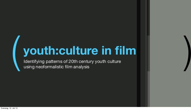 ( )youth:culture in film Identifying patterns of 20th century youth culture using neoformalistic film analysis Samstag, 13. ...