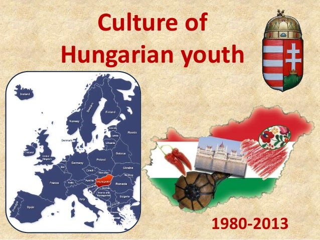 1980-2013Culture ofHungarian youth